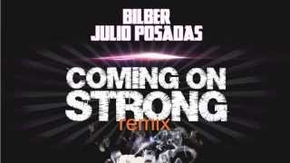 Bilber & Julio Posadas - Coming On Strong 2015 Remix