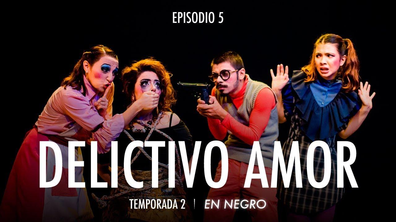 En Negro Temporada 2 Episodio 5 - Amor Delictivo