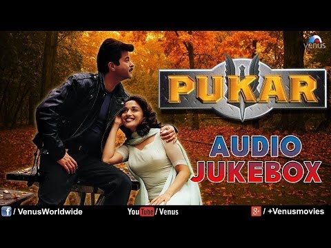 Pukar  Audio Jukebox   Madhuri Dixit ,Anil Kapoor