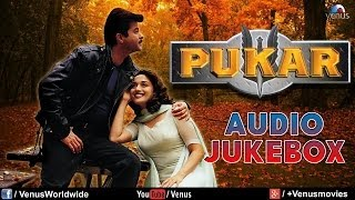 Pukar | Audio Jukebox  | Madhuri Dixit ,Anil Kapoor