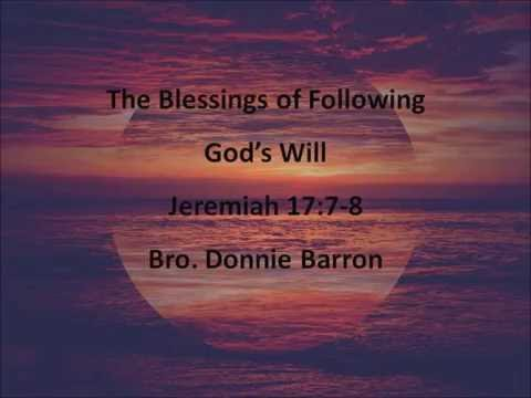 """The Blessing of Following God's Will"" Jeremiah 17:7-8"
