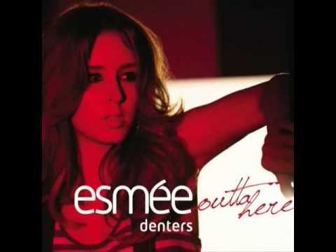 Esme Denters Outta Here Remix