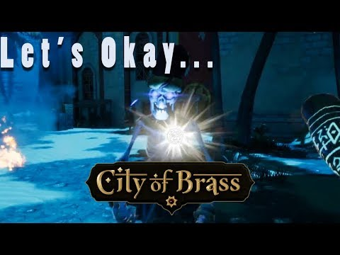 Let's Okay... City of Brass | Arabian Nights Roguelike?!