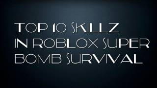 Roblox - Top 10 skills in super bomb survival