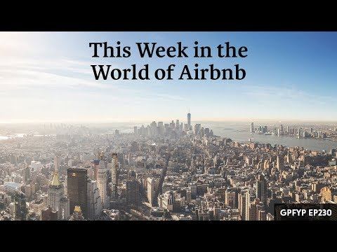 Airbnb Hosting EP 230: This Week in the World of Airbnb