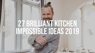 🔴 27 Brilliant KITĊHEN IMPOSSIBLE Ideas 2019