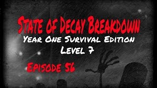 State Of Decay YOSE Breakdown Episode 56