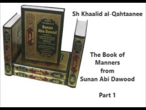 Sh Khaalid al-Qahtaanee - The Book of Manners from Sunan Abi Dawood - Part 1