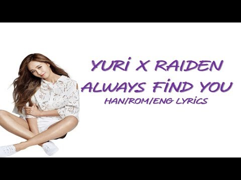 유리 (YURI) X Raiden 'Always Find You (Korean Ver.) [HAN/ROM/ENG Lyrics]