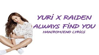 유리 (YURI) X Raiden 'Always Find You (Korean Ver.) [HAN/ROM/ENG Lyrics] - Stafaband