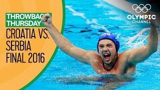 Croatia vs. Serbia - Full Men's Water Polo Final - Rio 2016 | Throwback Thursday