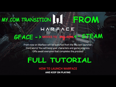 Warface MY.COM Migration - FULL TUTORIAL ON HOW TO MAKE TRANSITION(STEAM AND GFACE) AND MORE thumbnail