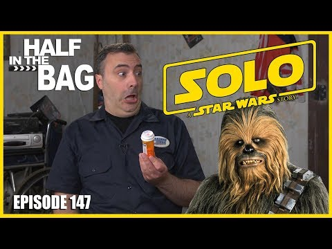 Half in the Bag: Solo: A Star Wars Story