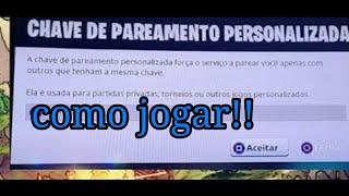 COMO JOGAR PARTIDAS DE CHAVE PERSONALIZADA - FORTNITE
