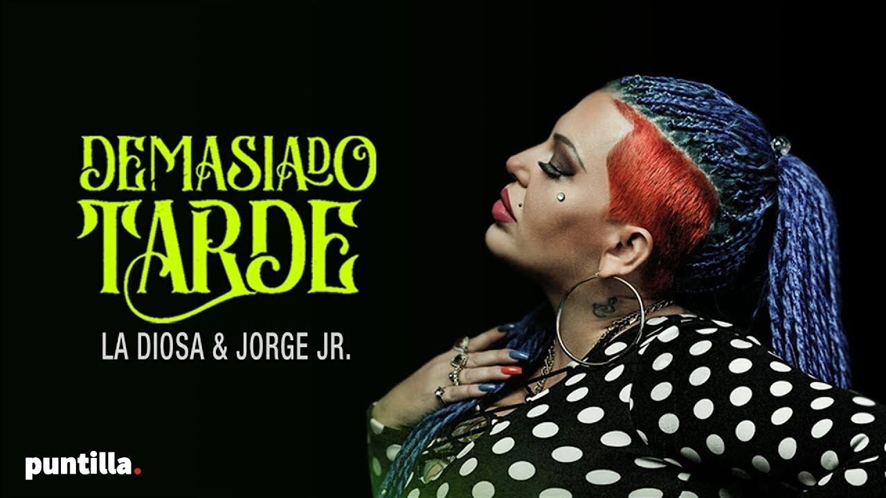 La Diosa, Jorge Jr. - Demasiado Tarde (Cover)   Video Oficial