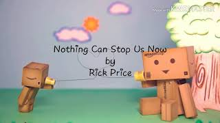 Nothing Can Stop Us Now by Rick Price