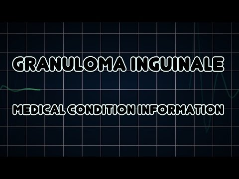 Granuloma inguinale (Medical Condition)