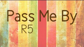 R5 - Pass Me By (Lyrics)