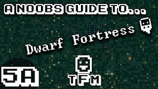 A Noob's Guide To Dwarf Fortress S2E5a Industrial Floor, Managing Migrants, Production Thumbnail