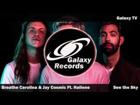 Breathe Carolina & Jay Cosmic Feat. Haliene - See the Sky