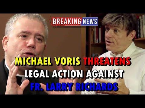 BREAKING NEWS: MICHAEL VORIS THREATENS LEGAL ACTION AGAINST FR. LARRY RICHARDS