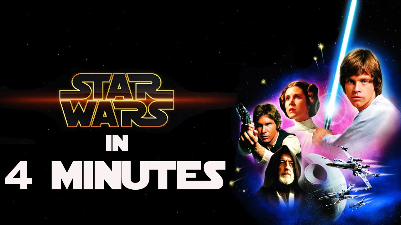 Star Wars A New Hope In 4 Minutes Youtube