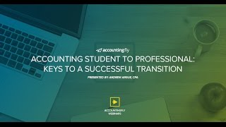Accounting Student to Professional: Keys to a Successful Transition