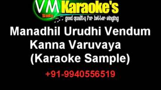 Manadhil Urudhi Vendum Karaoke Kanna Varuvaya