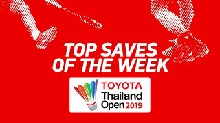 Top Saves of the Week | TOYOTA Thailand OPEN 2019 | BWF 2019