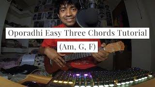 Oporadhi Easy Three Chords Tutorial (Am, G, F)