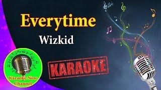 [Karaoke] Everytime- Wizkid- Karaoke Now