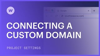 Connecting a custom domain — Webflow tutorial