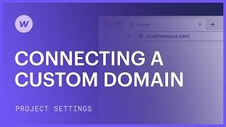 Connecting a custom domain — Webflow tutorial