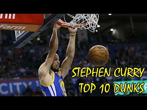 STEPHEN CURRY TOP 10 DUNKS OF HIS CARRER