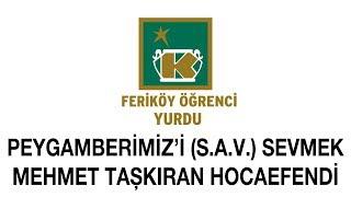 Peygamberimiz'i (S.A.V.) Sevmek - Mehmet Taşkıran Hocaefendi Feriköy Öğrenci Yurdu Canlı Yayını
