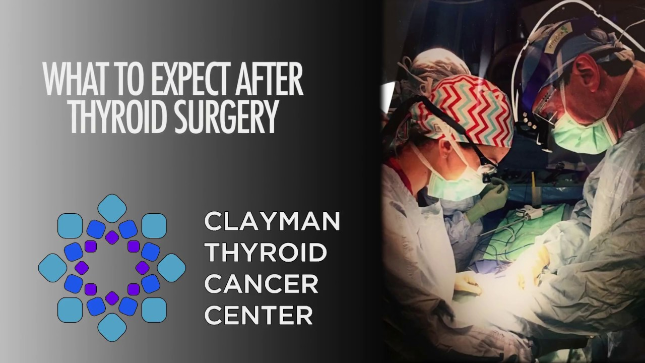 What To Expect After Thyroid Surgery Youtube