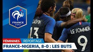 France-Nigeria FГ©minines : 8-0, tous les buts I FFF 2018
