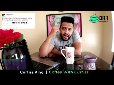 Coffee With Curtiss - Ep. 8 - Bring Value To The Table First