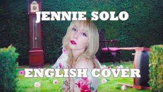 👑 JENNIE - SOLO (English Cover)
