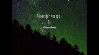 Alexander Knappe - Du (Gefühlslos Remix)