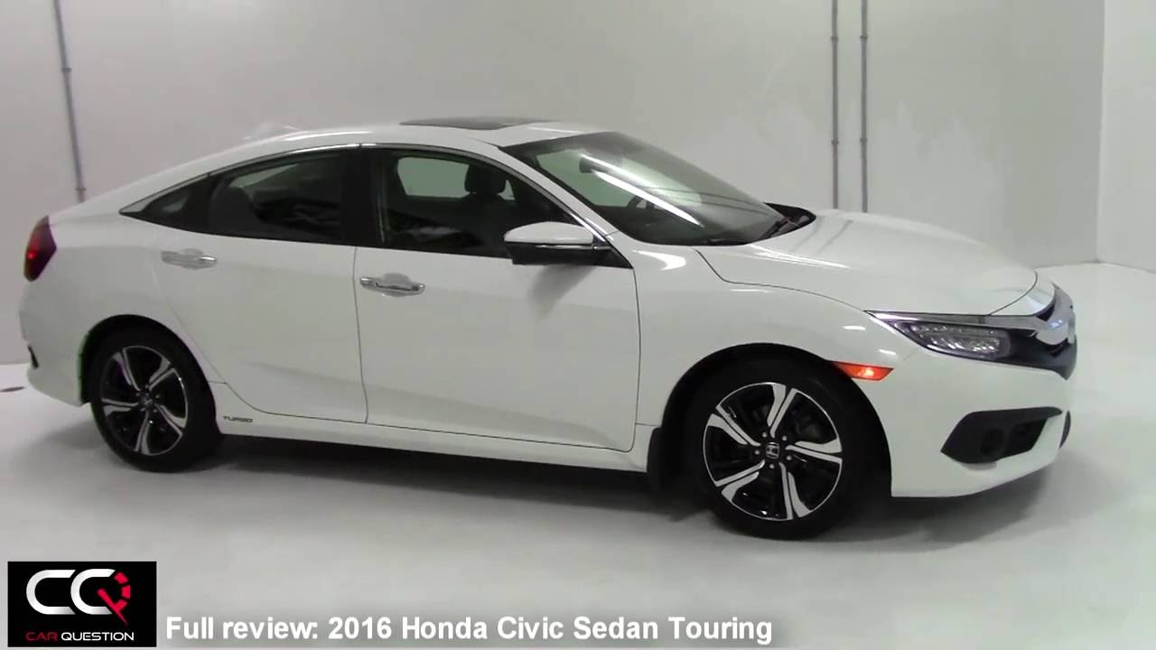 2016 2017 Honda Civic Sedan Touring Turbo The Most Complete Review Ever You