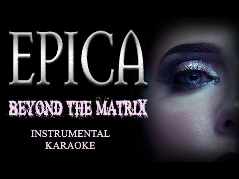 Epica - Beyond the matrix (Instrumental Karaoke)
