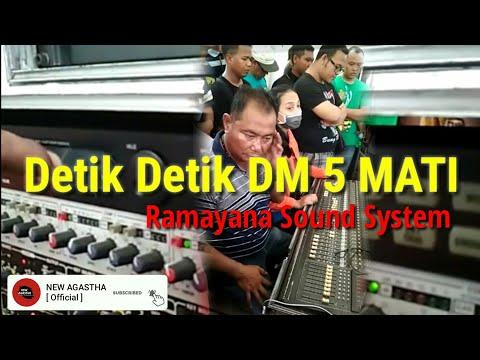 Detik Detik DM 5 Mati Ramayana Sound System Surabaya