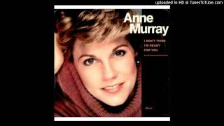 Anne Murray - I Dont Think Im Ready  for You YouTube Videos