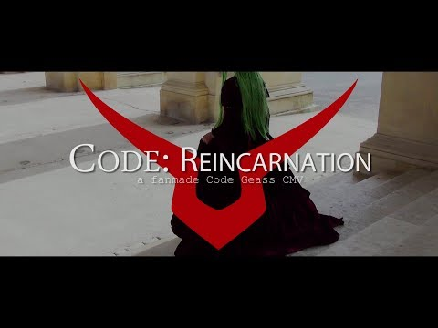 Code: REINCARNATION ~Code Geass Cosplay Music Video~