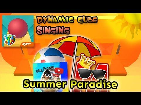 Rolling Sky Singing - Summer Paradise (Dynamic Cube) Ft. NG Adem