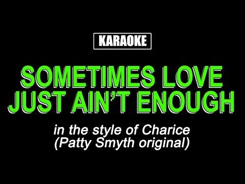 Karaoke - Sometimes Love Just Ain't Enough - Charice