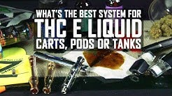 THC E Liquid – Best Systems Cartridges, Pods and Tanks: Cannabasics #99