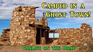 Camped in a Ghost Town! - VanLife on the Road