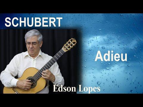 Adieu (F. Schubert) (Edson Lopes, guitar)